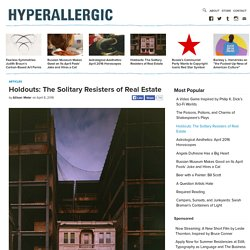 Holdouts: The Solitary Resisters of Real Estate