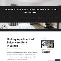 Holiday Apartment with Balcony for Rent in Saigon