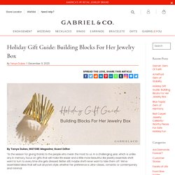 Holiday Gift Guide: Building Blocks For Her Jewelry Box