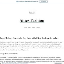 Top 5 Holiday Dresses to Buy from a Clothing Boutique in Ireland – Aines Fashion