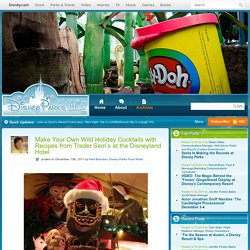 Make Your Own Wild Holiday Cocktails with Recipes from Trader Sam's at the Disneyland Hotel