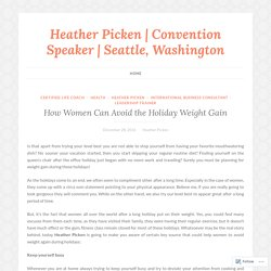 How Women Can Avoid the Holiday Weight Gain – Heather Picken
