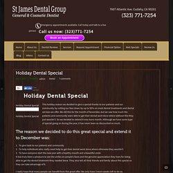 Holiday Dental Special – St. James Dental Group