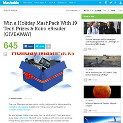 Giveaway: Win a Holiday MashPack With 19 Tech Prizes & Kobo eReader