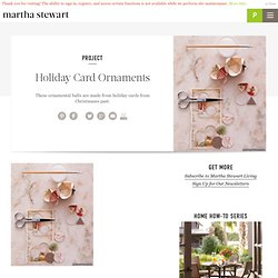 Holiday Card Ornaments - Martha Stewart Holidays