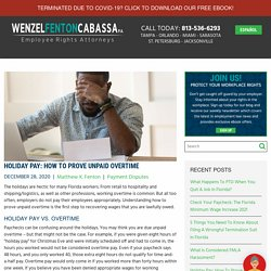 Holiday Pay: Proving Unpaid Overtime - Wenzel Fenton Cabassa, P.A.