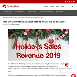 Was the 2019 Holiday Sales Stronger Online or In-Store?