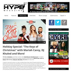 "» Holiday Special: ""The Keys of Christmas"" with Mariah Carey, DJ Khaled and More!"