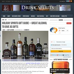 Holiday Spirits Gift Guide - Great Alcohol to Give as Gifts