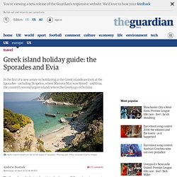 Greek island holiday guide: the Sporades and Evia