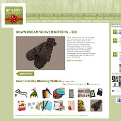 Green Holiday Stocking Stuffers DOWN DREAM WEAVER MITTENS - $50 – Green H...