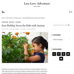 Ease Holiday Stress for Kids with Autism - Lost Love Adventure