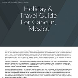 Holiday & Travel Guide For Cancun, Mexico