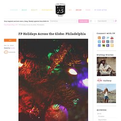 FP Holidays Across the Globe: Philadelphia