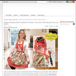 Happy Holidays with FreeSpirit & Rowan: Country Fresh Double Flounce Apron