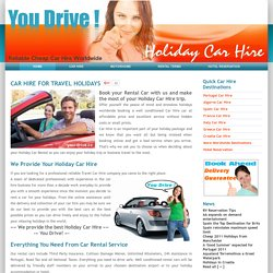 Your cheap Holidays Car Hire provided by You Drive for your cheap driving holidays