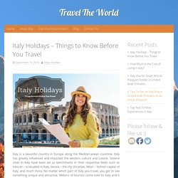 Italy Holidays – Things to Know Before You Travel