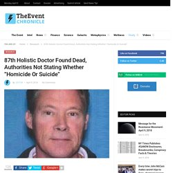 """87th Holistic Doctor Found Dead, Authorities Not Stating Whether """"Homicide Or Suicide"""""""