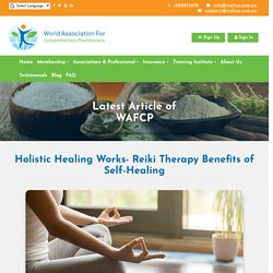 Holistic Healing Works- Reiki Therapy Benefits of Self-Healing - WAFCP