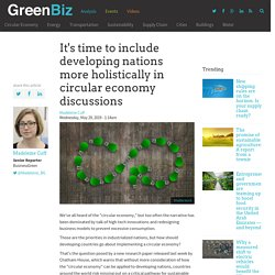 It's time to include developing nations more holistically in circular economy discussions