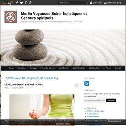 03 les prieres de defense - Merlin Voyances Soins holistiques et Secours spirituels