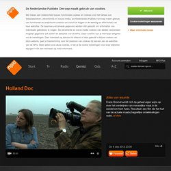 Holland Doc: Alles van waarde kijk je op npo.nl