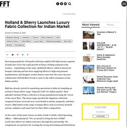 Fabric Trends- Holland & Sherry Launches Luxury Fabric Collection for Indian Market