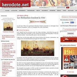 20 mars 1602 - Les Hollandais fondent la VOC