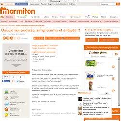 Sauce hollandaise simplissime et allégé e!! : Recette de Sauce hollandaise simplissime et allégé e!!