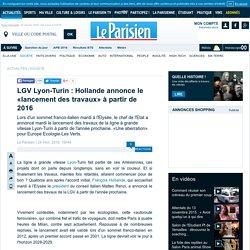 LGV Lyon-Turin : Hollande annonce le «lancement des travaux» à partir de 2016