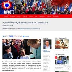 Hollande-Merkel, lèche-babouches de faux réfugiés musulmans