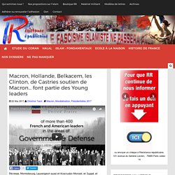 Macron, Hollande, Belkacem, les Clinton, de Castries soutien de Macron... font partie des Young leaders