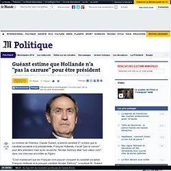 """Guéant estime que Hollande n'a """"pas la carrure"""" pour être président"""