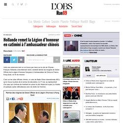 Hollande remet la Légion d'honneur en catimini à l'ambassadeur chinois