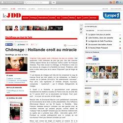 30/11 Chômage : Hollande croit au miracle - la chronique d'Axel de Tarlé - Chroniques