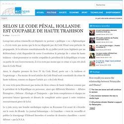 SELON LE CODE PÉNAL, HOLLANDE EST COUPABLE DE HAUTE TRAHISON