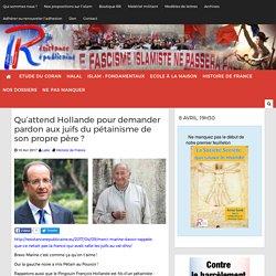 Qu'attend Hollande pour demander pardon aux juifs du pétainisme de son propre père ?