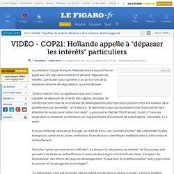 VIDÉO - COP21: Hollande appelle à 'dépasser les intérêts' particuliers