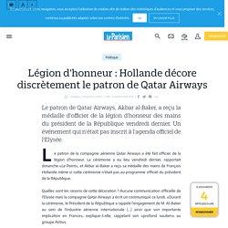 Légion d'honneur : Hollande décore discrètement le patron de Qatar Airways - le Parisien