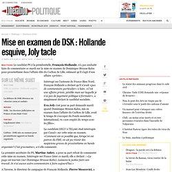 Mise en examen de DSK: Hollande esquive, Joly tacle