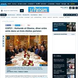 COP21 : Hollande et Obama, dîner entre amis dans un trois étoiles parisien