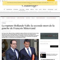 La rupture Hollande-Valls: la seconde mort de François Mitterrand