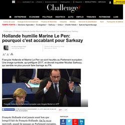 Hollande humilie Marine Le Pen: pourquoi c'est accablant pour Sarkozy