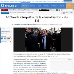 Politique : Hollande s'inquiète de la «banalisation» du FN