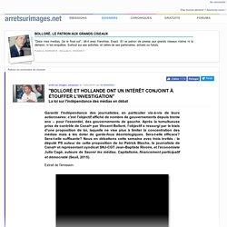 """""""Bolloré et Hollande ont un intérêt conjoint à étouffer l'investigation"""""""