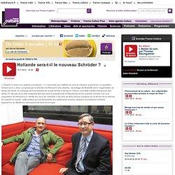 Podcast - Hollande sera-t-il le nouveau Schröder ? - Idées