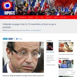 Hollande va payer cher le 13 novembre, et tout ce qui a précédé...