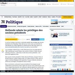 Hollande rabote les privilèges des anciens présidents