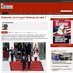 Hollande va-t-il rayer Sarkozy du web ?