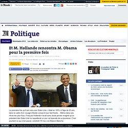 Et M. Hollande rencontra M. Obama pour la première fois